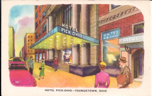 Hotel Pick-Ohio in downtown Youngstown (undated postcard), presumably in the 1950s.